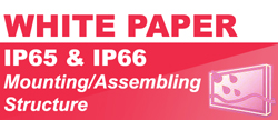 White Paper IP65 & IP66 Mounting Assembling Structure